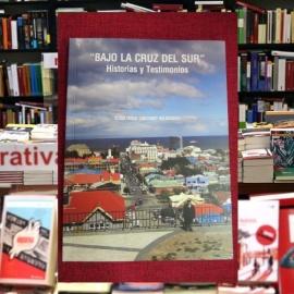 Bajo la Cruz del Sur. Historias y testimonios