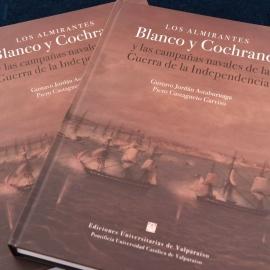 Presentación: Los Almirantes Blanco y Cochrane y las Campañas Navales de la Guerra de la Independencia