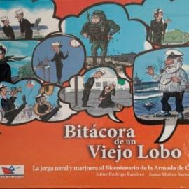 Bitácora de un viejo lobo. La jerga naval y marinera al Bicentenario de la Armada de Chile