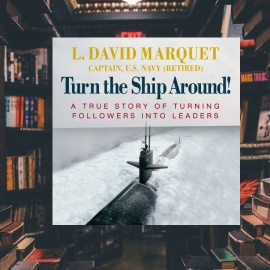 Presentación: TURN THE SHIP AROUND! – A true story of turning followers into leaders