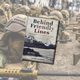 Presentación: Behind Friendly Lines: Memoirs of a US Marine in Chile