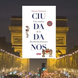 Ciudadanos / Una crónica de la revolución francesa