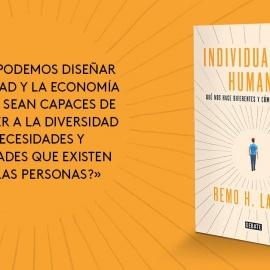 La Individualidad Humana. ¿Qué Nos Hace Diferentes y Cómo Aprovecharlo?