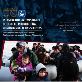 Presentación: Integración Contemporánea de Derecho Internacional Humanitario. Temas Selectos