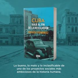 Cuba Viaje al Fin de la Revolución