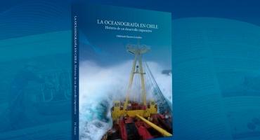 La oceanografía en Chile. Historia de un desarrollo imperativo