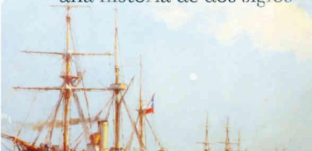 La Armada de Chile, una historia de dos siglos